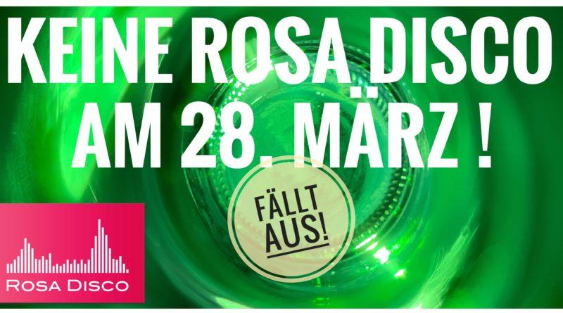 Keine ROSA DISCO am 28. März 2020